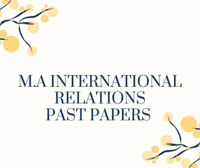 M.A INTERNATIONAL RELATIONS PAST PAPERS