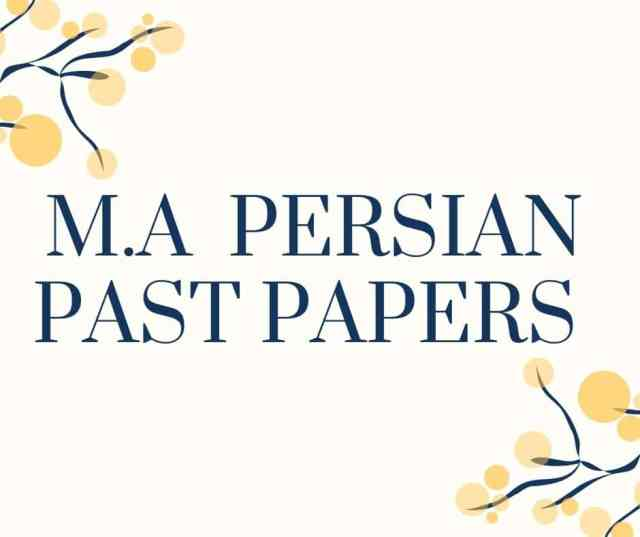 M.A PERSIAN PAST PAPERS