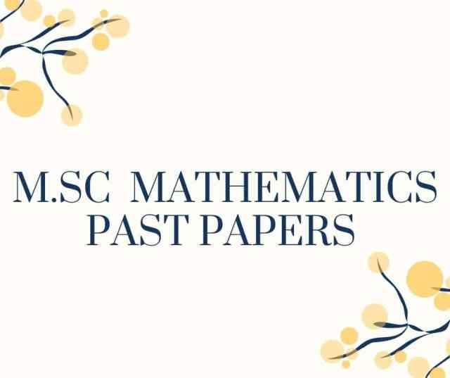 M.Sc. MATHEMATICS PAST PAPERS