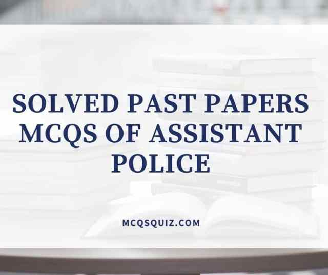 Solved Past Papers Mcqs of Assistant Police