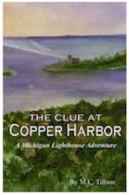 The Clue at Copper Harbor by M.C. Tillson