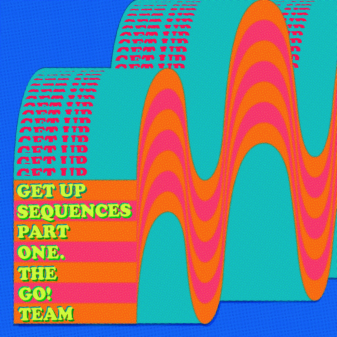 The Go! team 'Get Up Sequences Part One' cover artwork