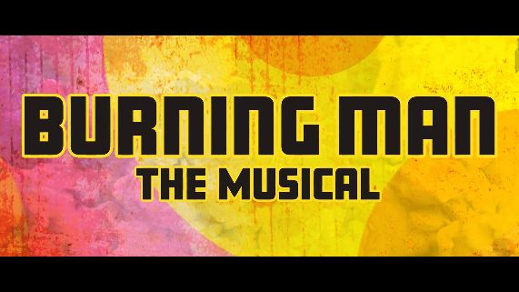 Burning Man: The Musical