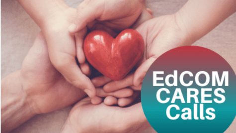 Image of five hands holding a heart in the center of the image. In the bottom right corner is a circle with the text, EdCom CARES Calls.