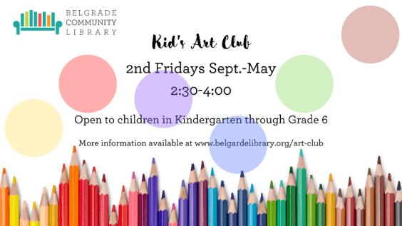Kids Art Club every 2nd Friday 2:30 PM