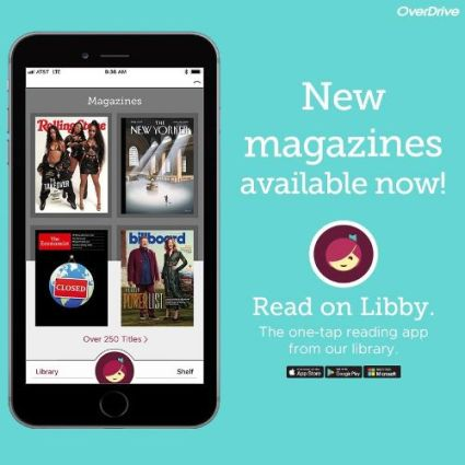 Magazines are now available through Libby and Overdrive!