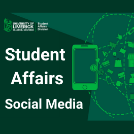 University of Limerick branded image. STudent Affairs logo to the top left cornor. It reads Student Affairs Social Media. On the right of the image it has a mobile phone and various digital icons flowing out of the phone.