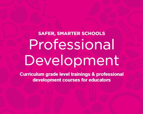 Professional Development - Safer, Smarter Schools