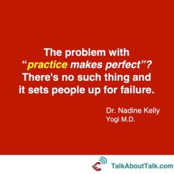 practice makes perfect quote Nadine Kelly