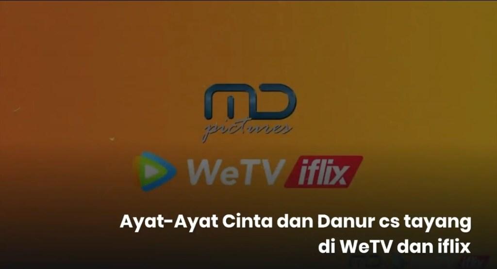 Ayat-Ayat Cinta dan Danur cs tayang di WeTV dan iflix