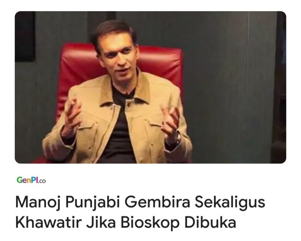Manoj Punjabi Gembira Sekaligus Khawatir Jika Bioskop Dibuka -GenPI.co