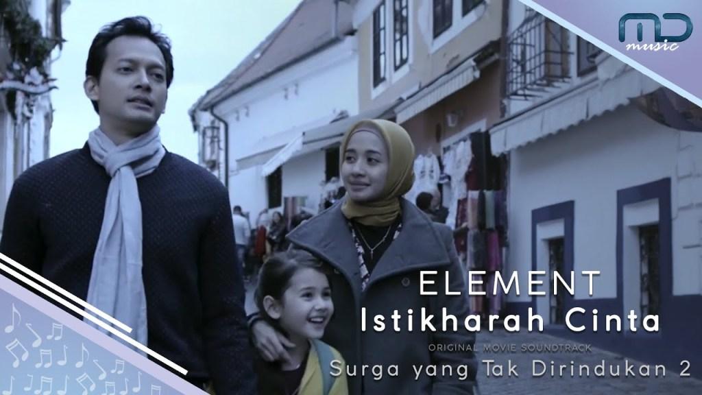 Element - Istikharah Cinta (Official Music Video) OST. Surga yang Tak Dirindukan 2