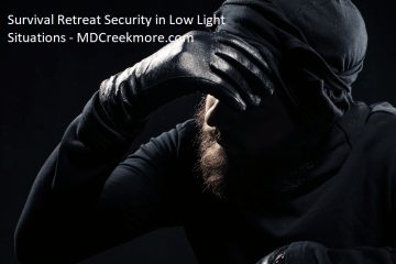 Survival Retreat Security in Low Light Situations