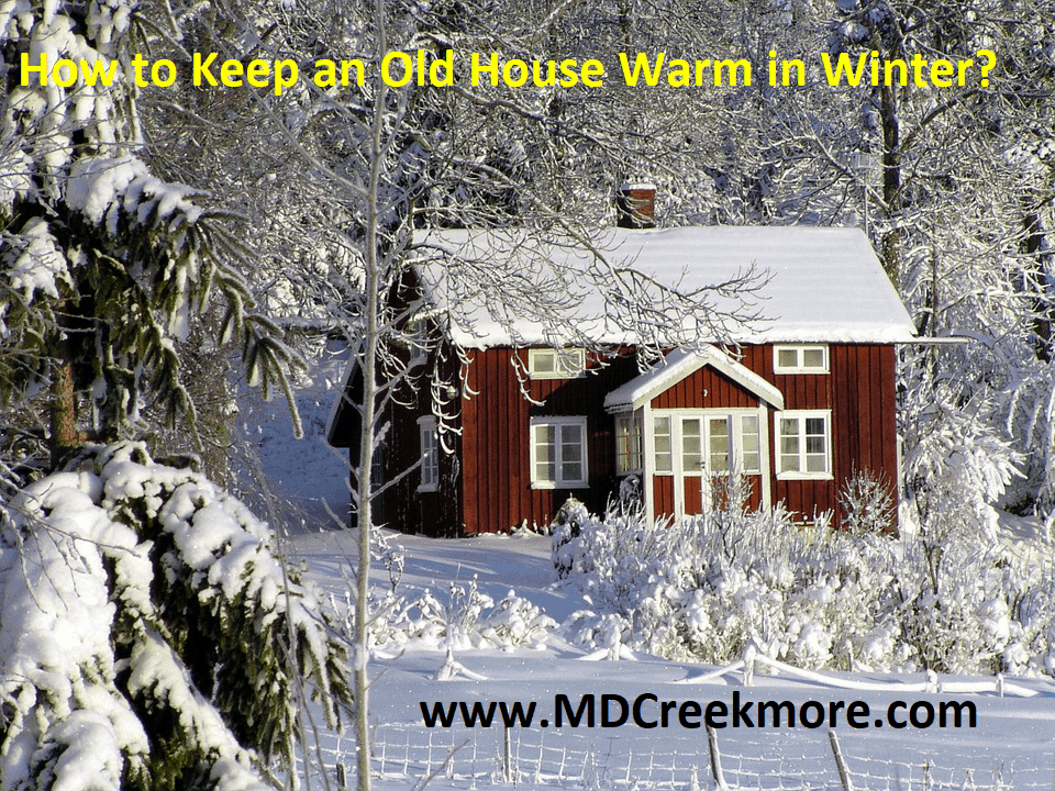keep an old house warm in cold weather