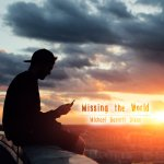Missing the World
