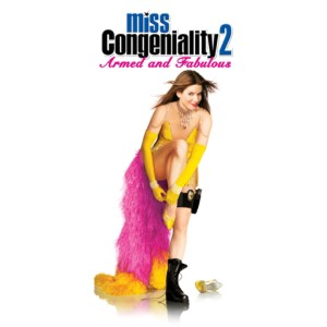 Miss Congeniality 2: Armed and Fabulous image not available