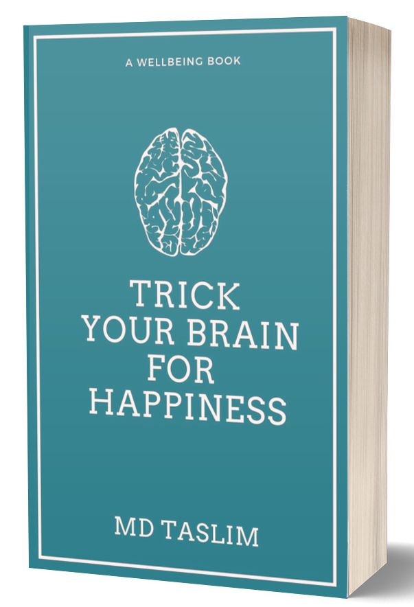 You are currently viewing Trick your brain for Happiness (Excerpt-3)