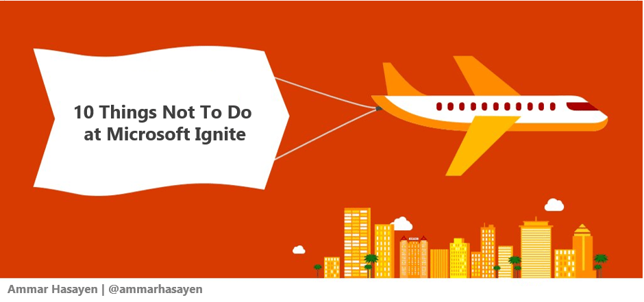 10 things NOT TO DO while at Microsoft Ignite