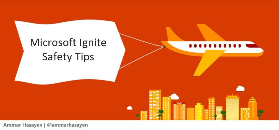 Microsoft Ignite Safety Tips