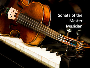 Sonata of the Master Musician