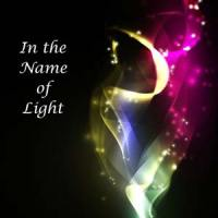 In the Name of Light