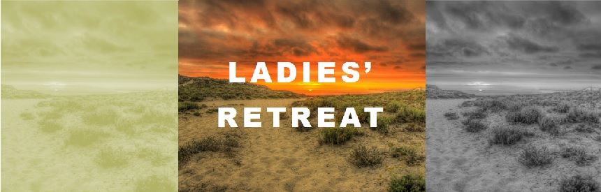 Ladies' Retreat May 5-6