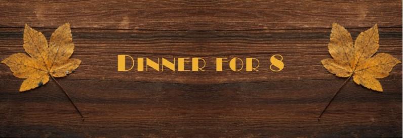 Dinner for 8 Groups
