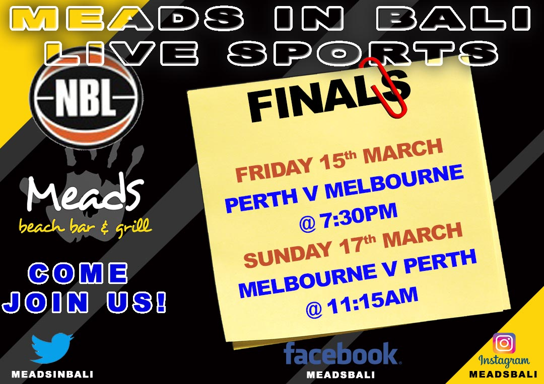 Meads in Bali Sports Schedule NBL Finals 2019