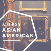 A is for Asian American
