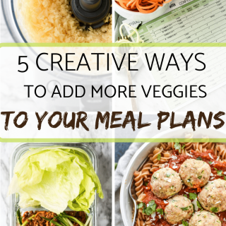 5 creative ways to add more veggies to your meal plans