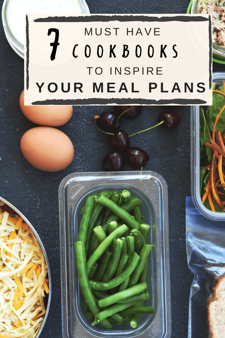 7 Must Have Kitchen Tools Every Home Needs: 7 Must Have Cookbooks To Inspire Your Meal Plans