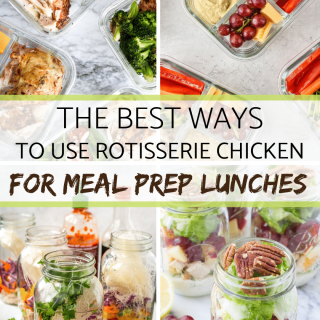The best ways to use rotisserie chicken for meal prep lunches