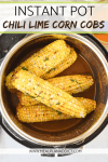 Instant Pot Chili Lime Corn Cobs pinterest