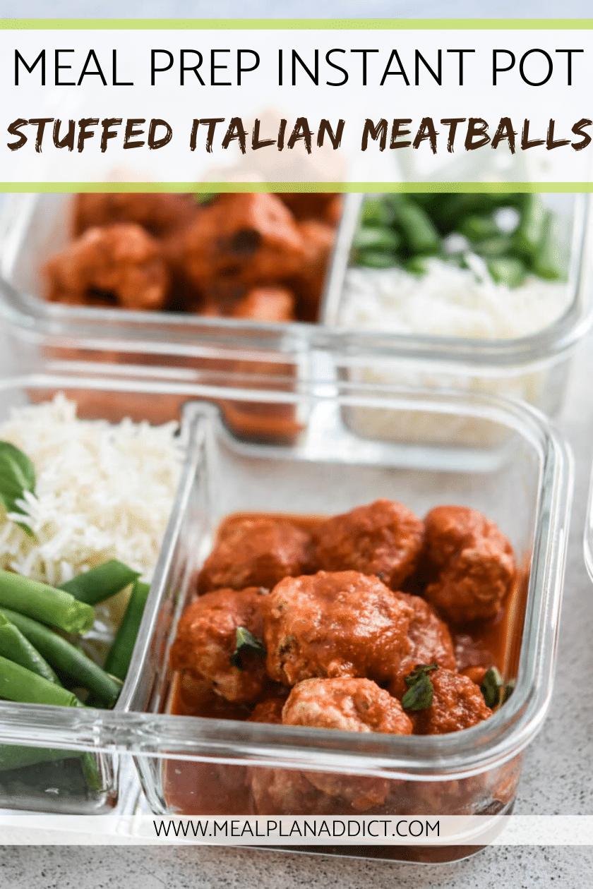 Meal Prep Instant Pot Stuffed Italian Meatballs