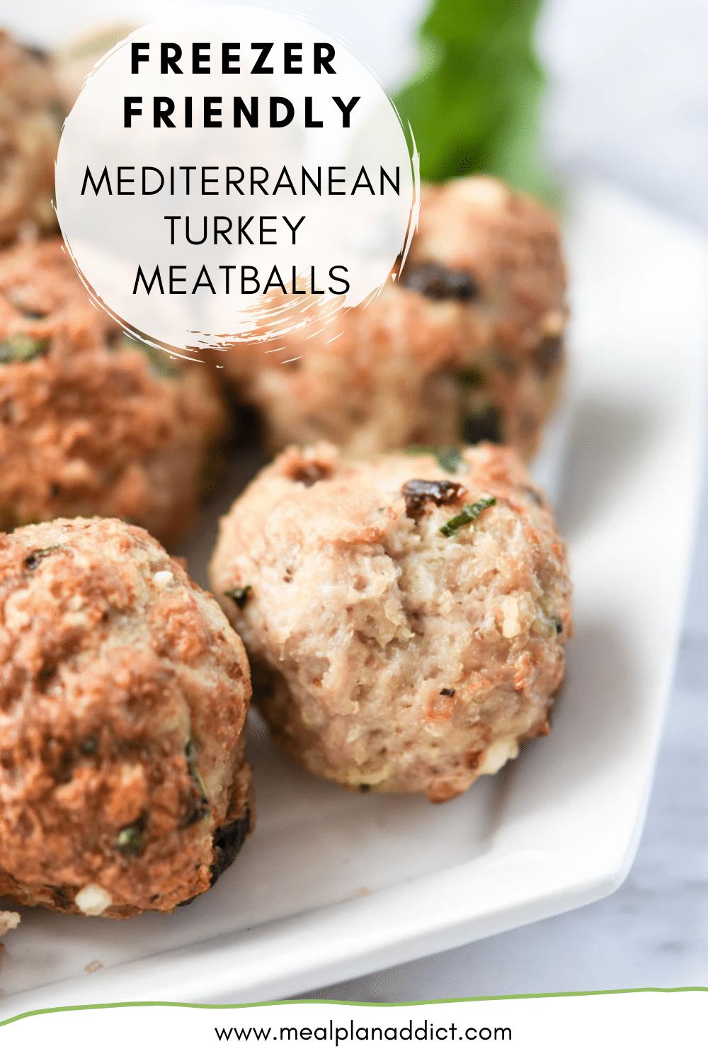 Freezer Friendly Mediterranean Turkey Meatballs