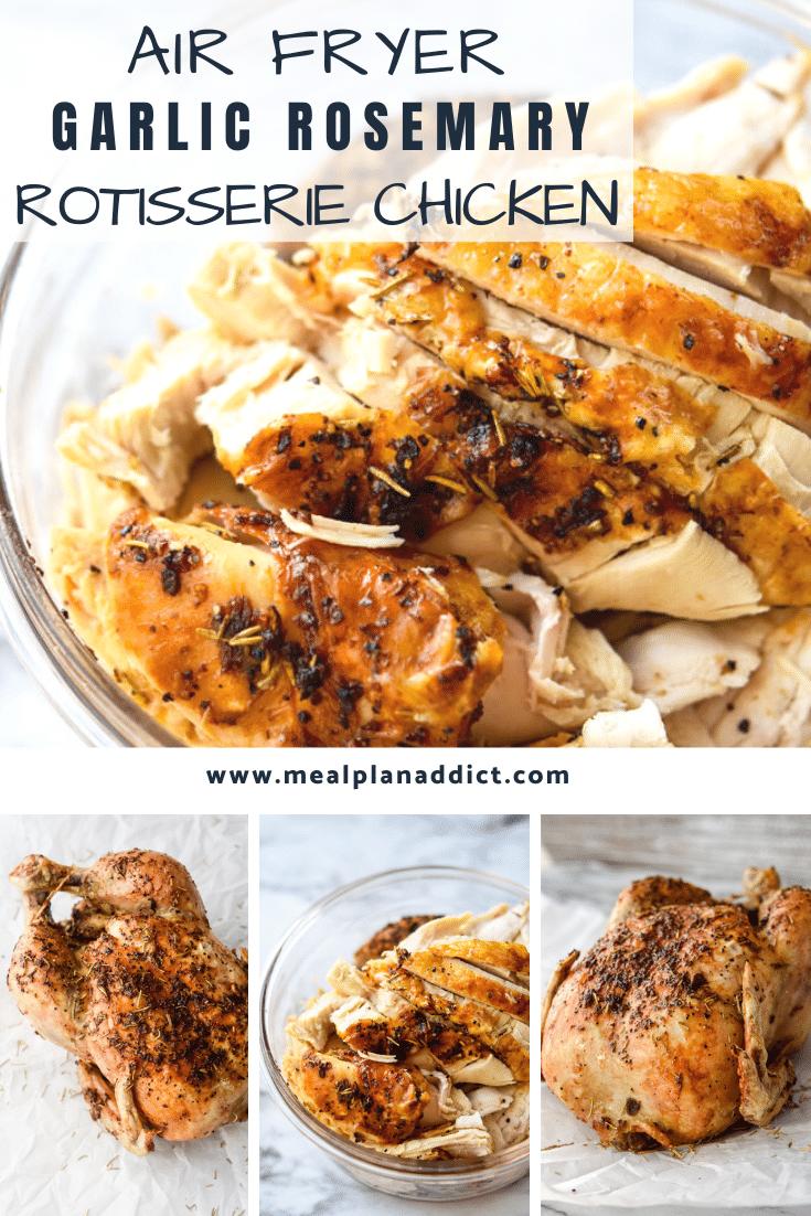 Air Fryer Garlic Rosemary Rotisserie Chicken