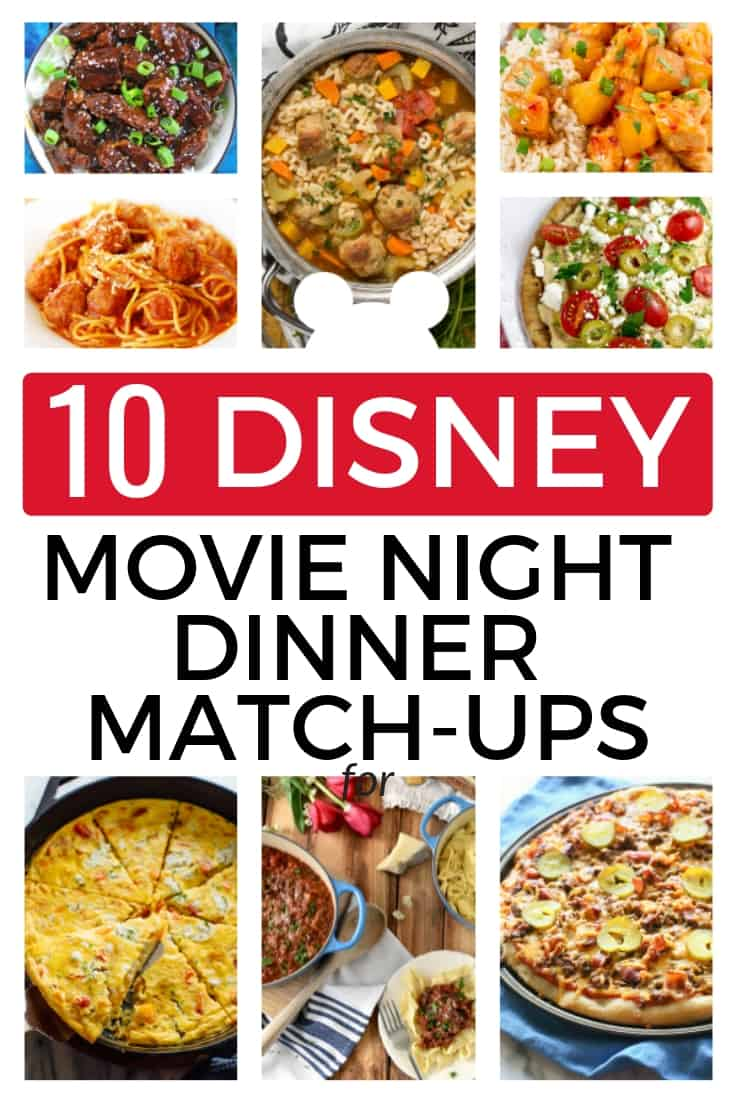 10 Disney Movie Night Dinner Match Ups Make Family Movie Night Fun Meal Planning Blueprints