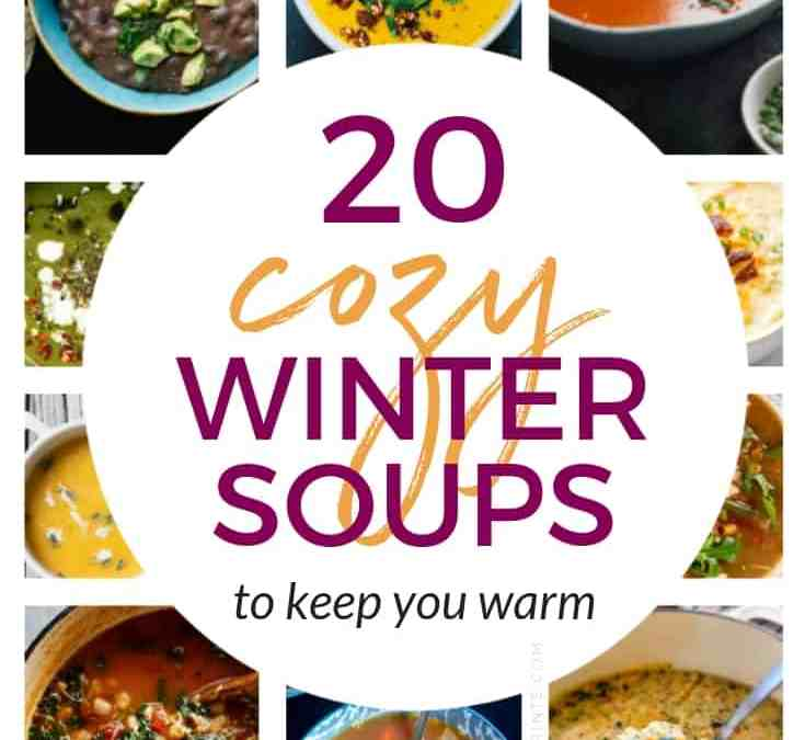 20 Healthy Winter Soups to Keep You Cozy + Warm