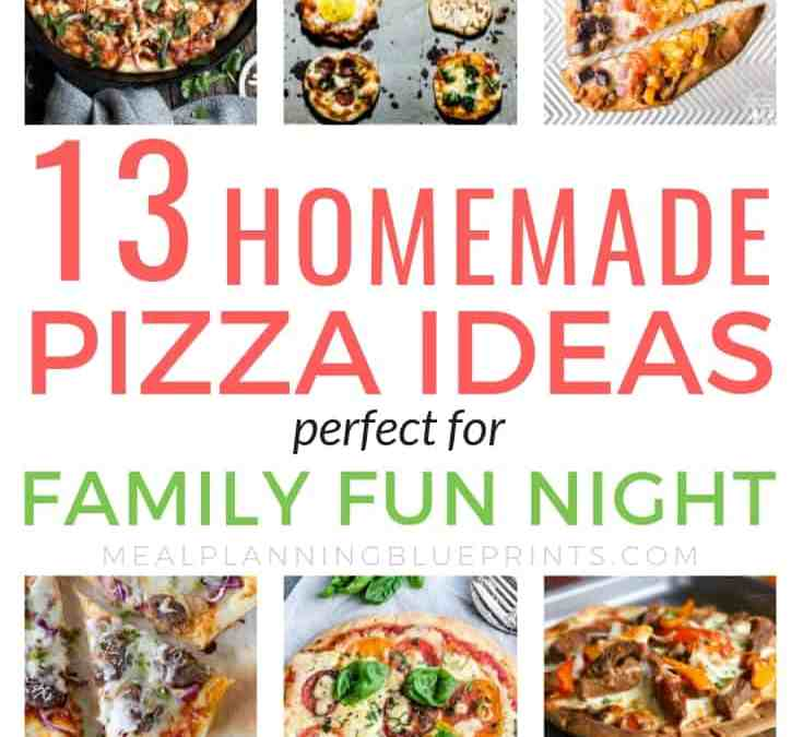 13 Easy Homemade Pizza Recipes Perfect for Family Fun Night
