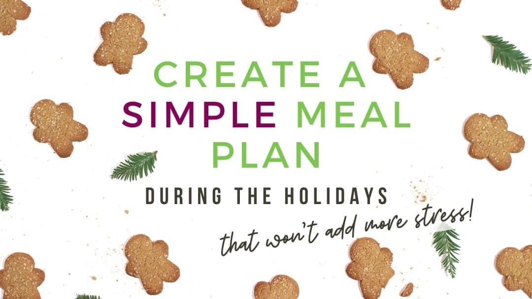 How to create a simple meal plan during the holidays