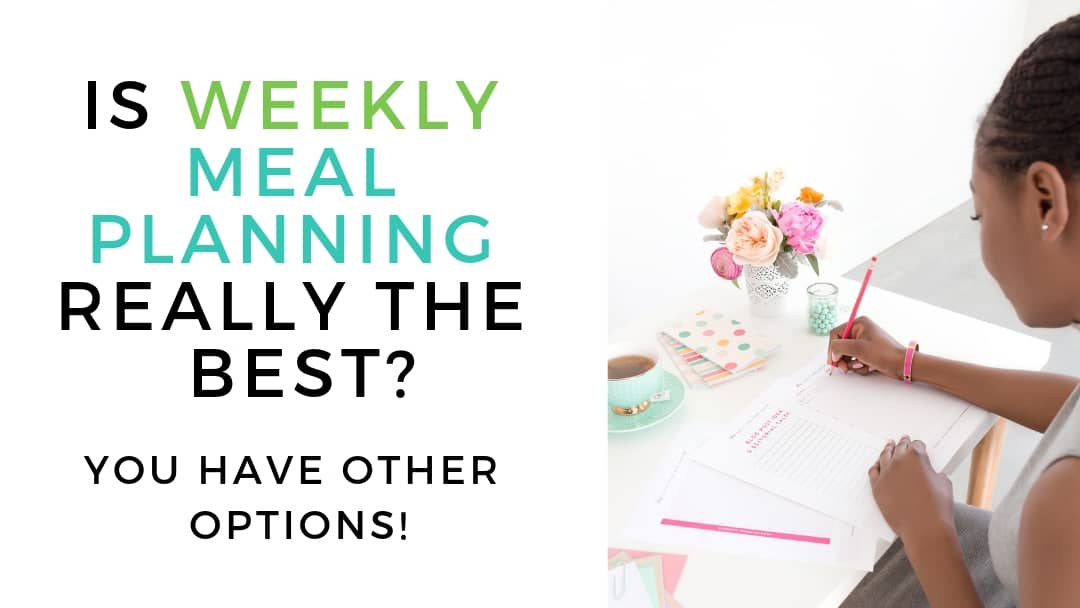 How to figure out the best meal planning method for you