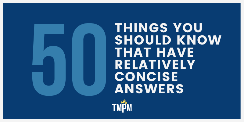 You are currently viewing 50 Things You Should Know That Have Relatively Concise Answers