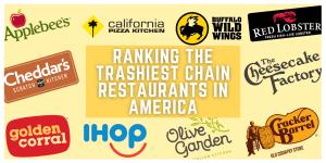 Ranking the Trashiest Chain Restaurants in America