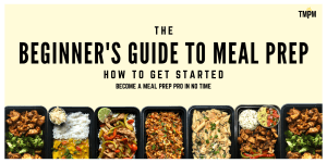 Read more about the article The Beginner's Guide to Meal Prep