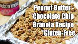 Peanut Butter - Chocolate Chip Granola Recipe - Gluten-Free