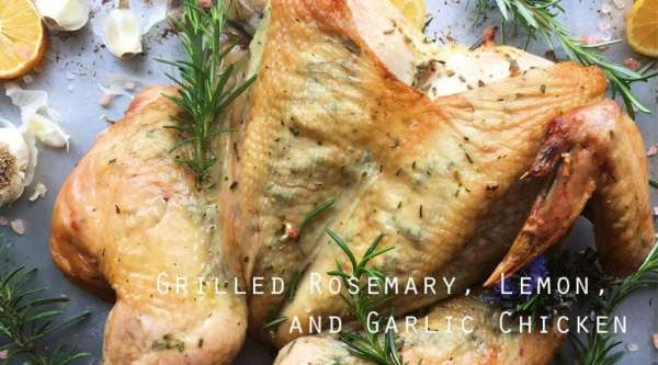Grilled Rosemary, Lemon, and Garlic Chicken