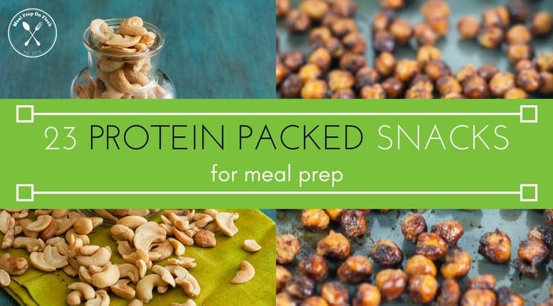 23 Protein Packed Snacks For Meal Prep