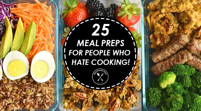 25 meal prep recipes for people who hate to cook meal prep on fleek forumfinder Choice Image