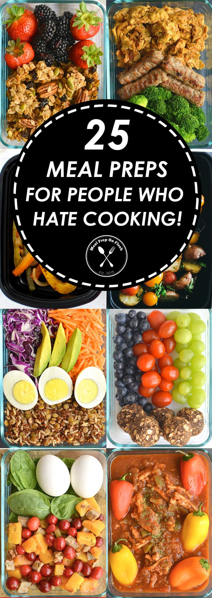 25 Meal Prep Recipes For People Who Hate To Cook Meal Prep On Fleek