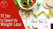 10 Tips to Speed Up Weight Loss